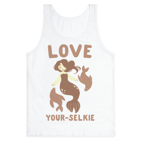 Love Your-Selkie Tank Top