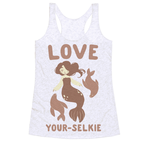 Love Your-Selkie Racerback Tank Top