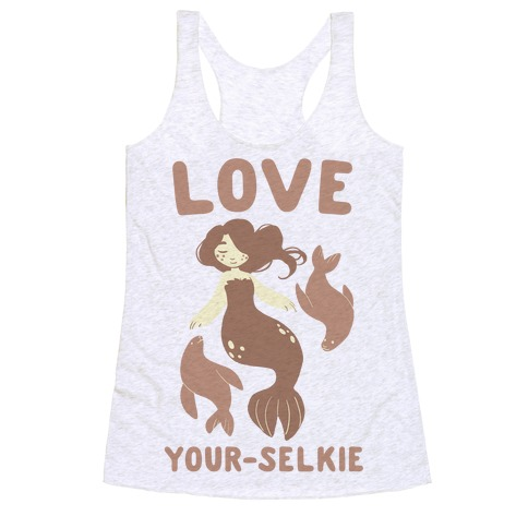 Love Your-Selkie Racerback Tank Top