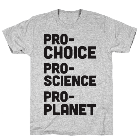 Pro-Choice Pro-Science Pro-Planet Mens T-Shirt