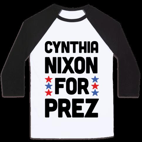 Cynthia Nixon For Prez Baseball Tee