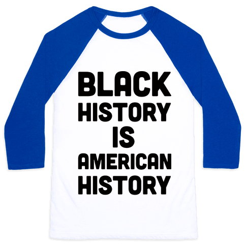 Black History Is American History Baseball Tee
