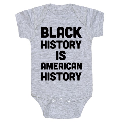 Black History Is American History Baby Onesy