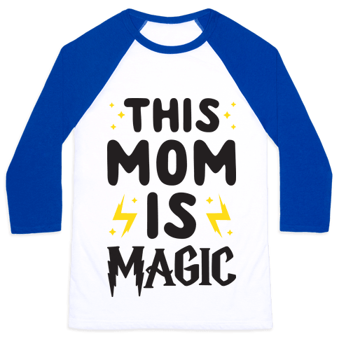 This Mom Is Magic Baseball Tee