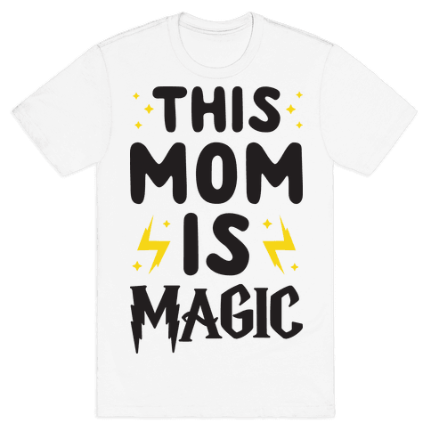 This Mom Is Magic Mens T-Shirt