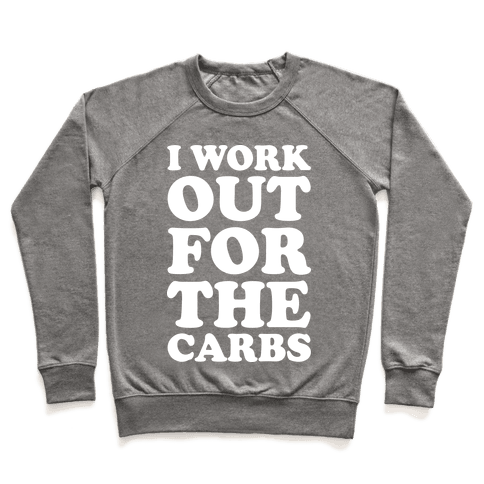 I Workout For The Carbs Pullover