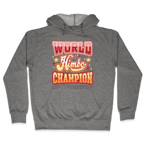 Himbo World Champion Hooded Sweatshirt