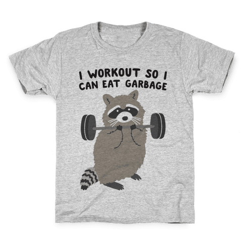 I Workout So I Can Eat Garbage Raccoon Kids T-Shirt