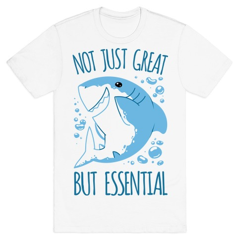 Not Just Great, But Essential T-Shirt
