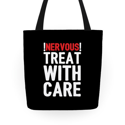 NERVOUS! Treat With Care Tote