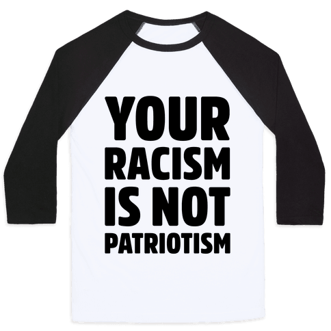 Your Racism Is Not Patriotism Baseball Tee