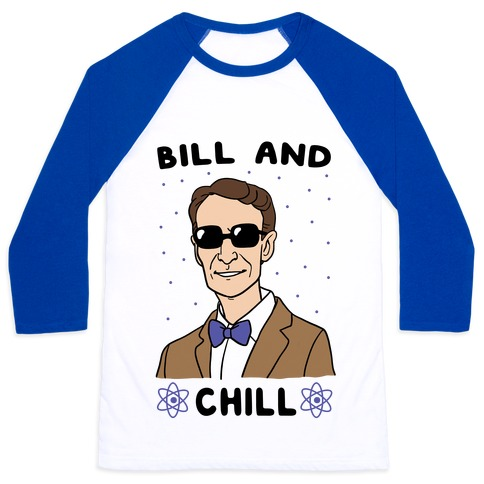 Bill and Chill Baseball Tee