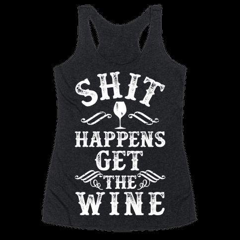Shit Happens Get the Wine Racerback Tank Top