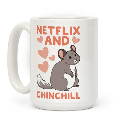 Netflix and Chinchill Coffee Mug