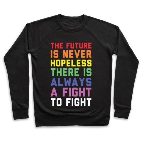 The Future is Never Hopeless Pullover