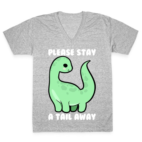 Please Stay A Tail Away V-Neck Tee Shirt