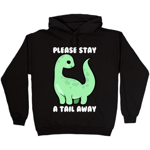 Please Stay A Tail Away Hooded Sweatshirt