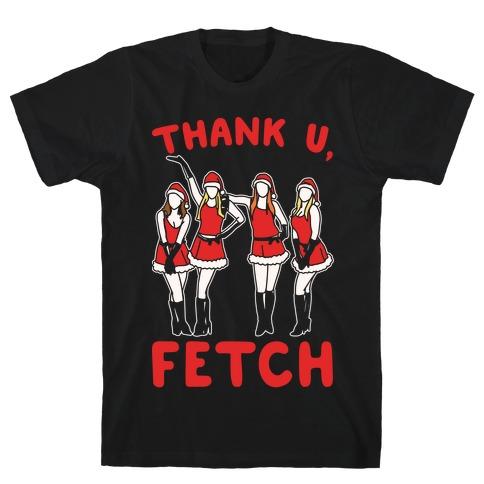 Thank U, Fetch Parody White Print T-Shirt