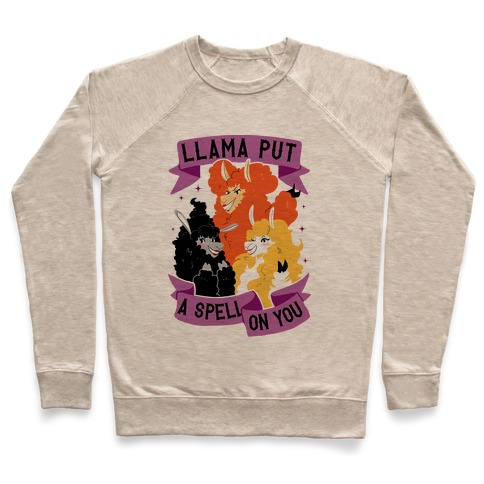 Llama Put A Spell On You Pullover
