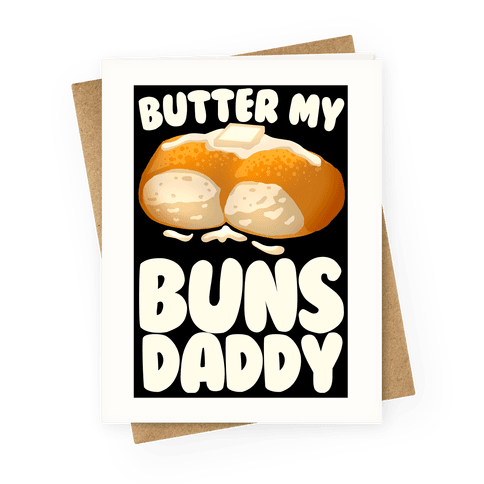 Butter My Buns Daddy Greeting Card