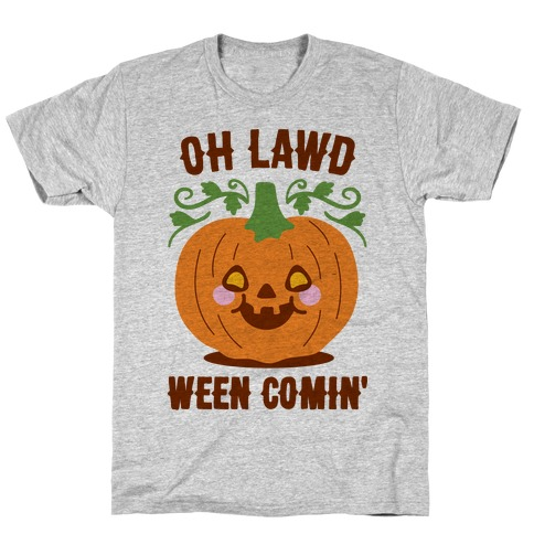 Oh Lawd Ween Comin' T-Shirt