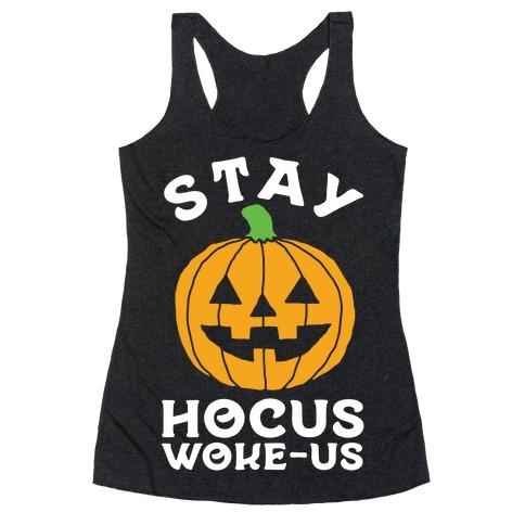 Stay Hocus Woke-us Racerback Tank Top