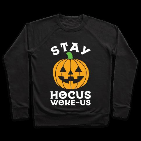 Stay Hocus Woke-us Pullover
