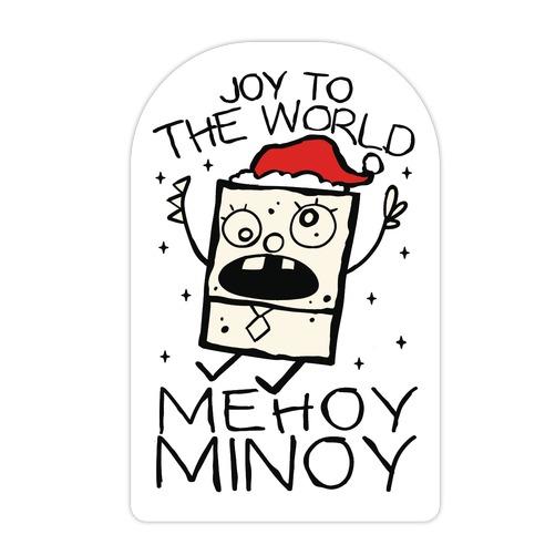 Joy To The World, Mihoy Minoy Die Cut Sticker
