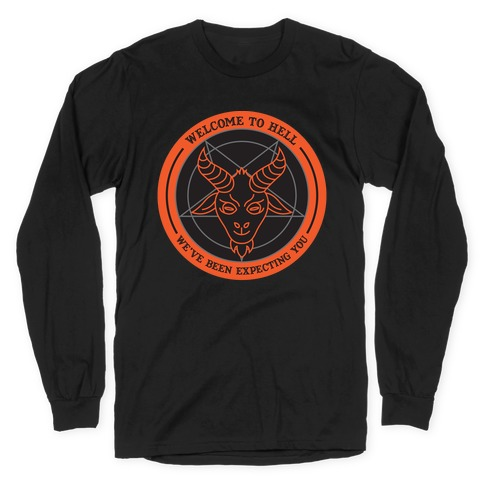 Welcome To Hell Tourism Long Sleeve T-Shirt