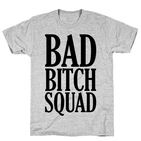 Bad Bitch Squad Mens T-Shirt