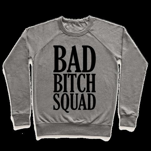 Bad Bitch Squad Pullover