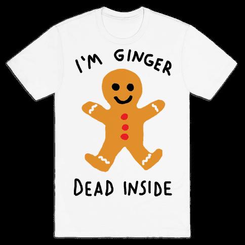 I'm Ginger Dead Inside Mens T-Shirt