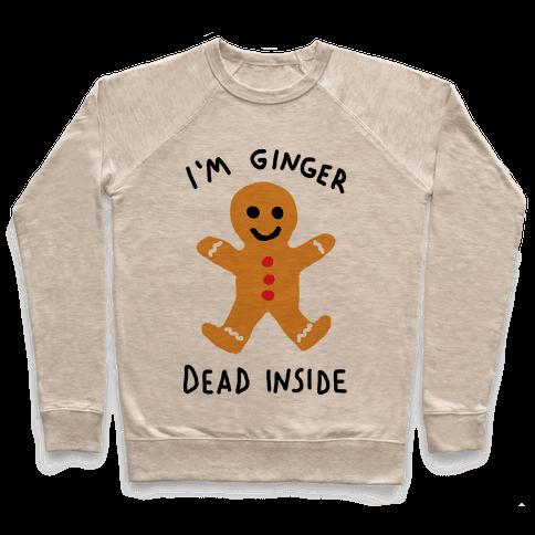 I'm Ginger Dead Inside Pullover