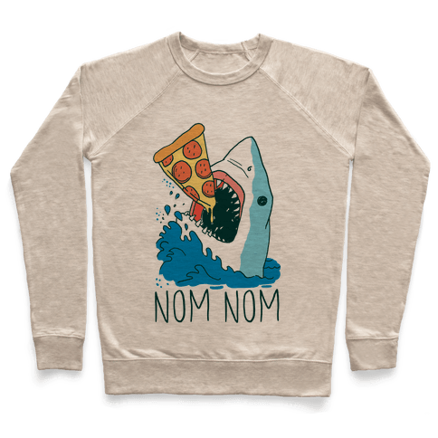 Nom Nom Pizza Shark  Pullover