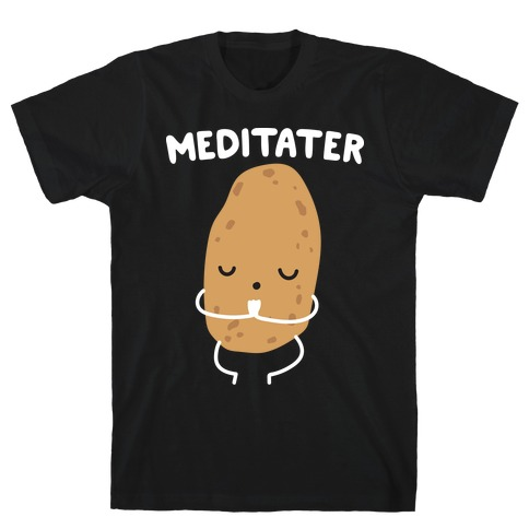 Meditater Meditating Potato T-Shirt