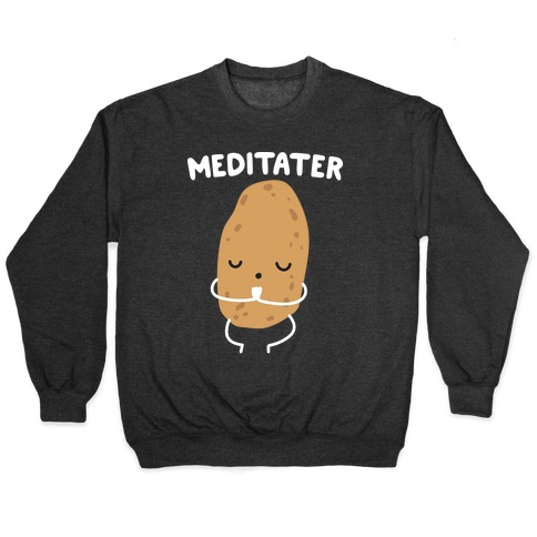 Meditater Meditating Potato Pullover