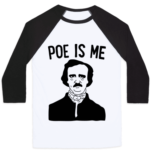 Poe Is Me Baseball Tee