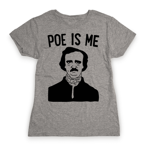 Poe Is Me Womens T-Shirt