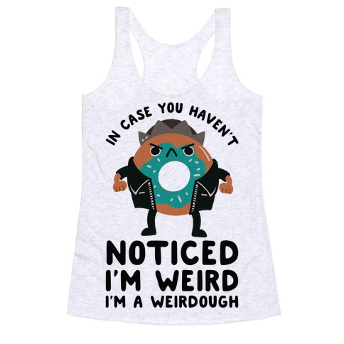 In Case You Haven't Noticed I'm Weird Jughead Parody Racerback Tank Top