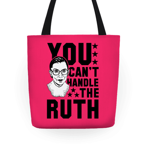 You Can't Handle the Ruth Tote