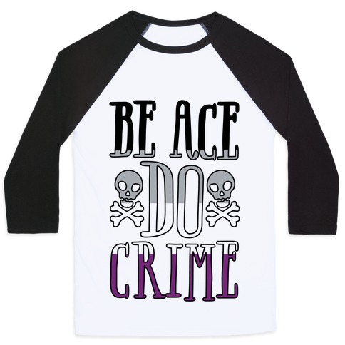 Be Ace Do Crime Baseball Tee