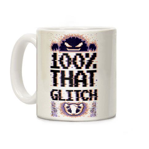 100% That Glitch Coffee Mug