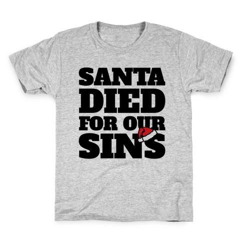 Santa Died For Our Sins Parody Kids T-Shirt