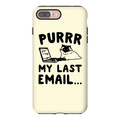 Purrr My Last Email Cat Parody Phone Case