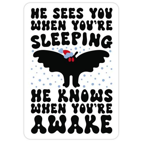 He Sees You When You're Sleeping Mothman Parody Die Cut Sticker