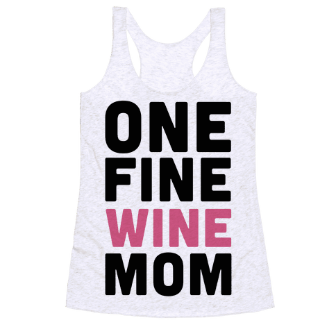 One Fine Wine Mom Racerback Tank Top