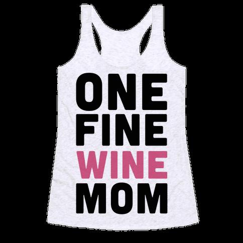 One Fine Wine Mom Racerback Tank Top
