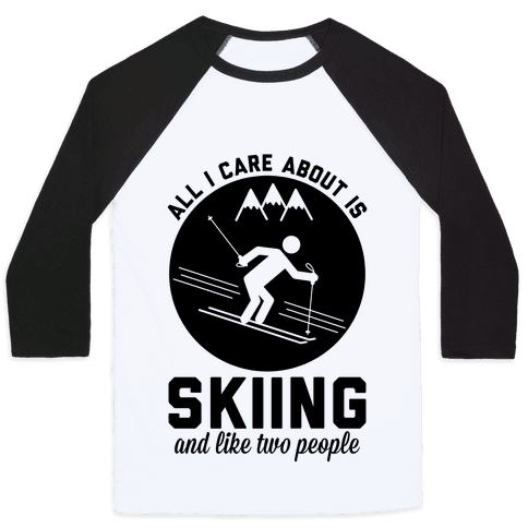 Skiing and Like Two People Baseball Tee