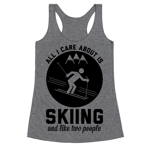 Skiing and Like Two People Racerback Tank Top
