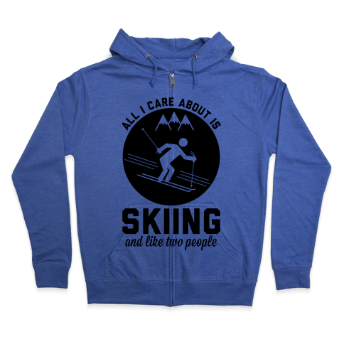 Skiing and Like Two People Zip Hoodie